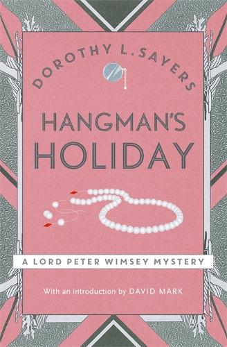 Hangman's Holiday: Lord Peter Wimsey Book 9 - Lord Peter Wimsey Mysteries (Paperback)