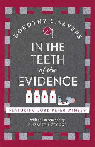 In the Teeth of the Evidence: Lord Peter Wimsey Book 14 - Lord Peter Wimsey Mysteries (Paperback)