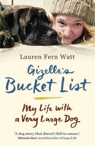 Gizelle's Bucket List: My Life With A Very Large Dog (Paperback)