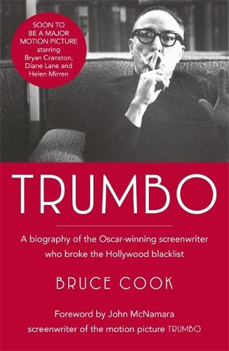 Trumbo: A biography of the Oscar-winning screenwriter who broke the Hollywood blacklist - Now a major motion picture (Paperback)