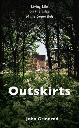 Outskirts: Living Life on the Edge of the Green Belt (Hardback)