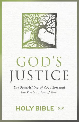 NIV God's Justice Bible: The flourishing of creation and the destruction of evil - New International Version (Hardback)