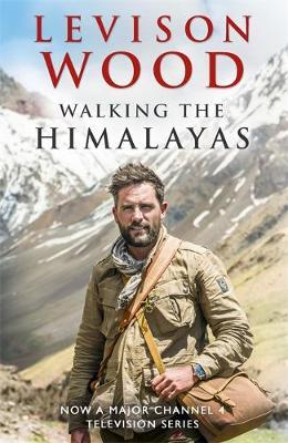 Walking the Himalayas: An adventure of survival and endurance (Hardback)