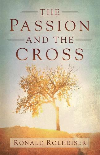 The Passion and the Cross (Hardback)