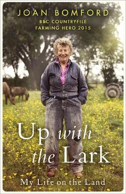 Up With The Lark: My Life On the Land (Hardback)
