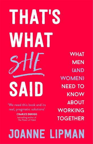 That's What She Said: What Men (and Women) Need to Know About Working Together (Paperback)