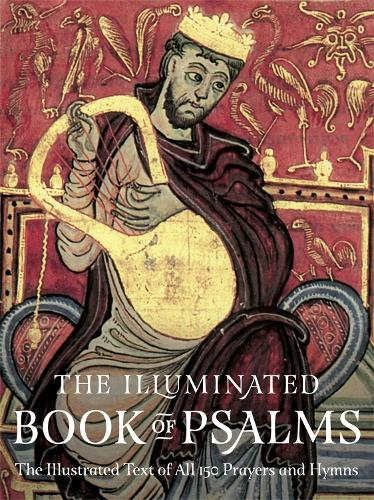 The Illuminated Book of Psalms: The Illustrated Text of all 150 Hymns and Prayers (Paperback)