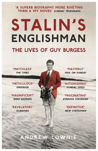 Stalin's Englishman: The Lives of Guy Burgess (Paperback)