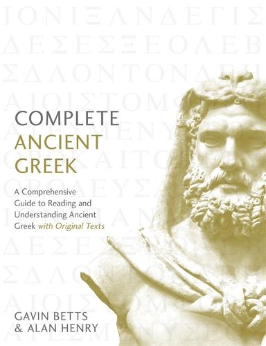 Complete Ancient Greek: A Comprehensive Guide to Reading and Understanding Ancient Greek, with Original Texts (Paperback)