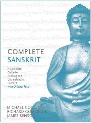 Complete Sanskrit: A Comprehensive Guide to Reading and Understanding Sanskrit, with Original Texts (Paperback)