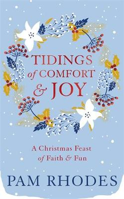 Tidings of Comfort and Joy: A Christmas Feast of Faith and Fun (Hardback)