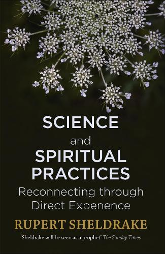 Science and Spiritual Practices: Reconnecting through direct experience (Paperback)