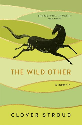 The Wild Other: A memoir of love, adventure and how to be brave (Hardback)