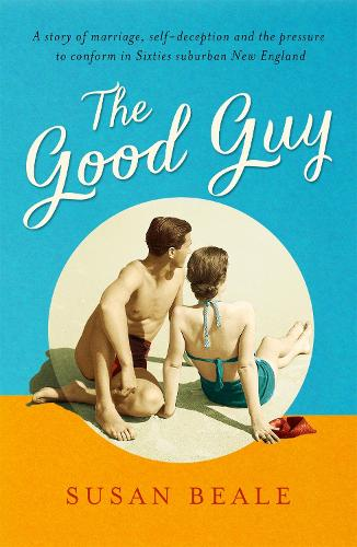 The Good Guy: A deeply compelling novel about love and marriage set in 1960s suburban America (Paperback)