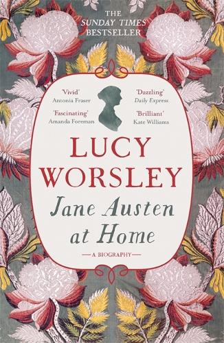 Jane Austen at Home: A Biography (Paperback)