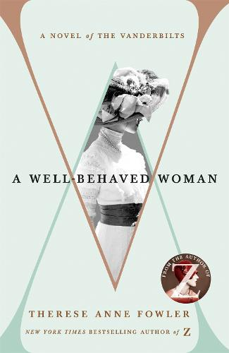 A Well-Behaved Woman: the New York Times bestselling novel of the Gilded Age (Paperback)