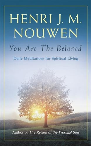 You are the Beloved: Daily Meditations for Spiritual Living (Hardback)