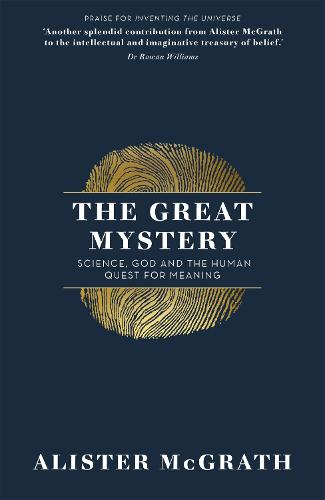 The Great Mystery: Science, God and the Human Quest for Meaning (Paperback)