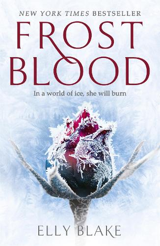 Frostblood: the epic New York Times bestseller: The Frostblood Saga Book One - The Frostblood Saga (Paperback)