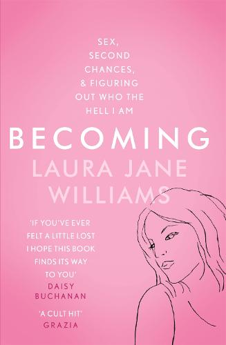 Becoming: Sex, Second Chances, and Figuring Out Who the Hell I am (Paperback)