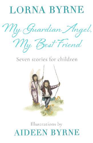 My Guardian Angel, My Best Friend: Seven stories for children (Hardback)