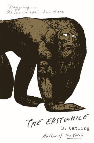 The Erstwhile: Book Two in the Vorrh Trilogy - Vorrh Trilogy (Hardback)