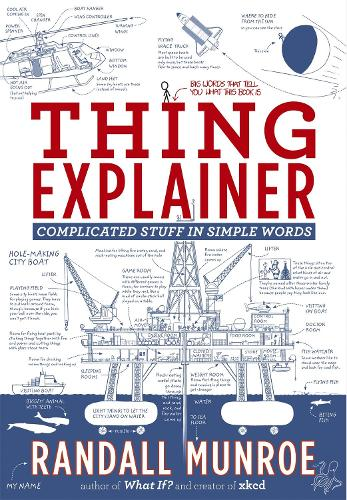 Thing Explainer: Complicated Stuff in Simple Words (Paperback)