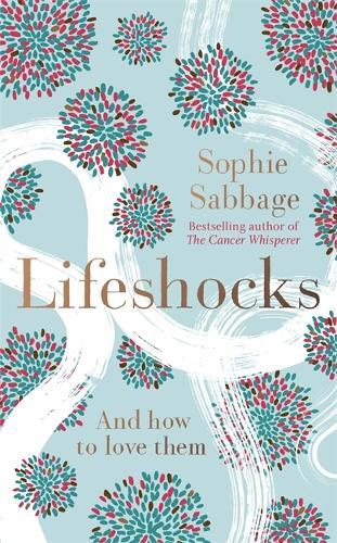 Lifeshocks: And how to love them (Hardback)