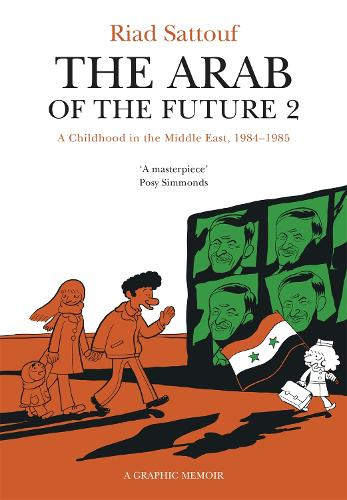 The Arab of the Future 2: Volume 2: A Childhood in the Middle East, 1984-1985 - A Graphic Memoir - The Arab of the Future (Paperback)