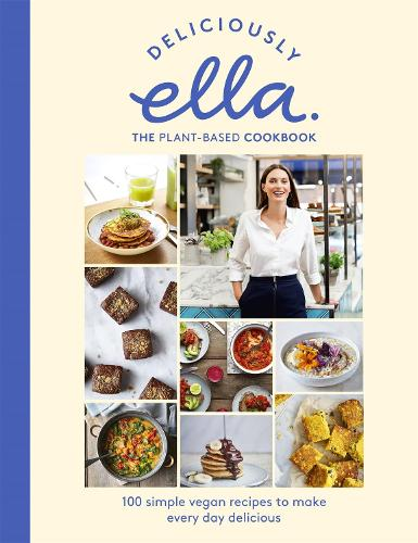 Deliciously Ella The Plant-Based Cookbook (Hardback)