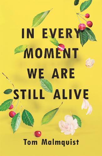 In Every Moment We Are Still Alive (Paperback)