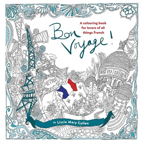 Bon voyage by lizzie mary cullen waterstones Colouring books for adults waterstones