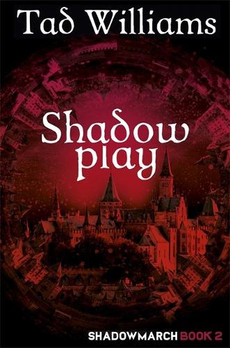 Shadowplay: Shadowmarch Book 2 (Paperback)