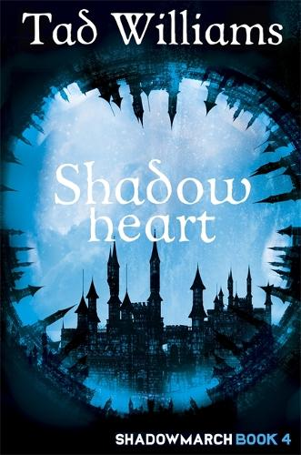 Shadowheart: Shadowmarch Book 4 (Paperback)