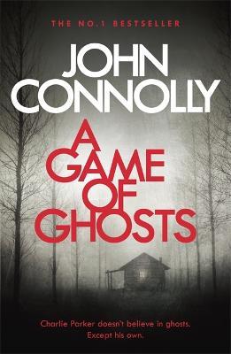 A Game of Ghosts - Charlie Parker Thriller (Paperback)
