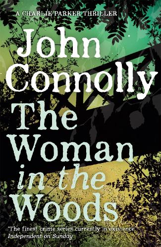 The Woman in the Woods - Charlie Parker Thriller (Hardback)