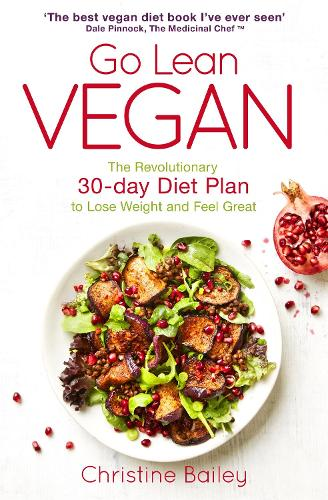 Go Lean Vegan: The Revolutionary 30-day Diet Plan to Lose Weight and Feel Great (Paperback)