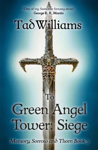 To Green Angel Tower: Siege: Memory, Sorrow & Thorn Book 3 - Memory, Sorrow & Thorn (Paperback)