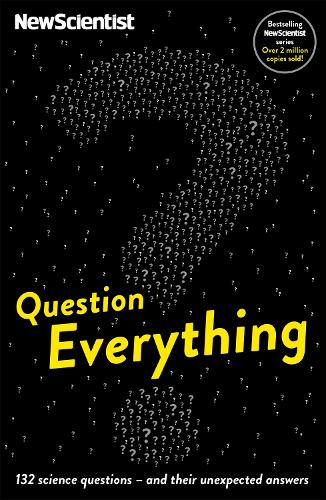 Question Everything: 132 science questions -- and their unexpected answers (Paperback)