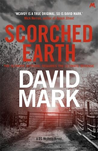 Scorched Earth: The 7th DS McAvoy Novel - DS McAvoy (Hardback)