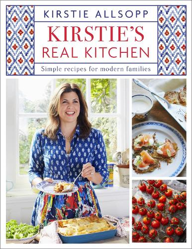 Kirstie's Real Kitchen: Simple recipes for modern families (Hardback)