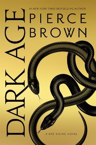 Dark Age: Red Rising Series 5 - The Sunday Times Bestseller - Red Rising Series (Hardback)