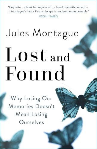 Lost and Found: Why Losing Our Memories Doesn't Mean Losing Ourselves (Paperback)