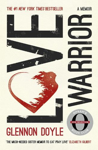 Love Warrior (Oprah's Book Club): a memoir of recovery, self-discovery and love (Paperback)
