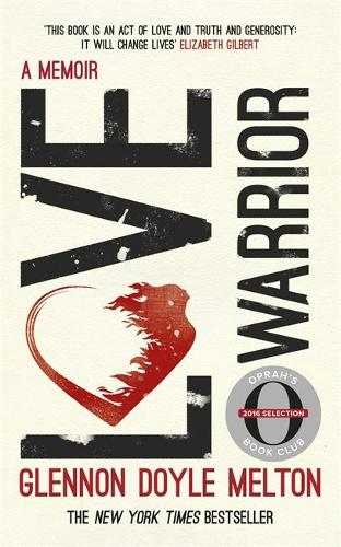 Love Warrior (Oprah's Book Club): A Memoir (Paperback)