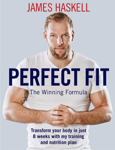 Perfect Fit: The Winning Formula: Transform your body in just 8 weeks with my training and nutrition plan (Paperback)
