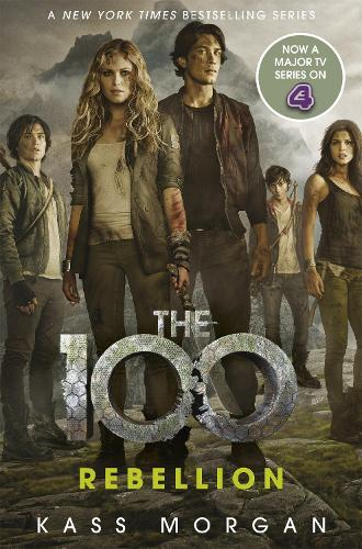Rebellion: The 100 Book Four - The 100 (Paperback)