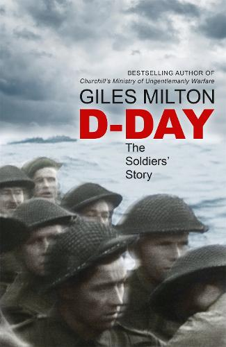 D-Day: The Soldiers' Story (Hardback)