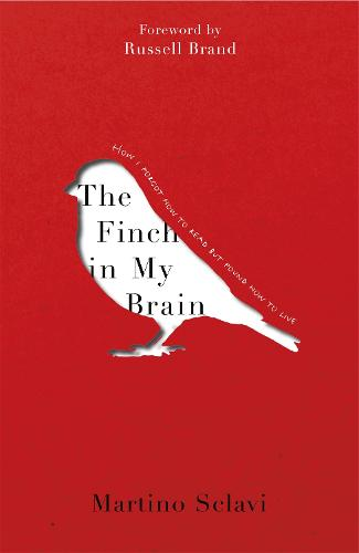 The Finch in My Brain: How I forgot how to read but found how to live (Hardback)