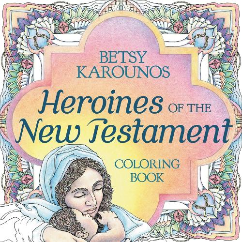 Heroines Of The New Testament Coloring Book (Paperback)